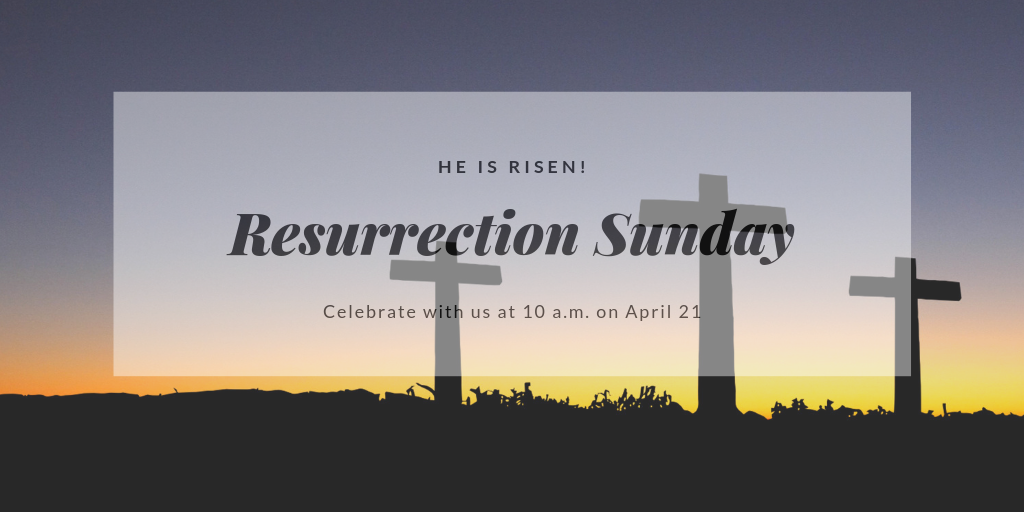 Appleton Community Evangelical Free Church 2019 Easter Service Sunday, April 21 at 10 a.m.