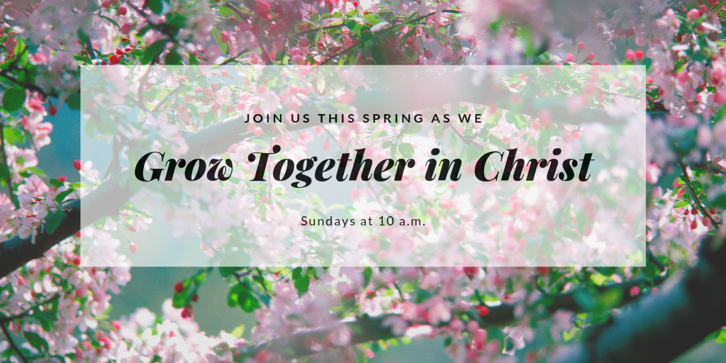 Join Appleton Community Evangelical Free Church this spring as we grow together in Christ, Sundays at 10 a.m.