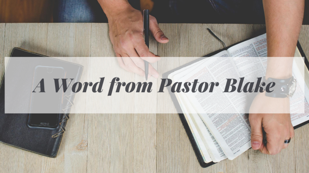 A Word from Pastor Blake